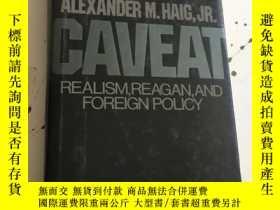 二手書博民逛書店Caveat:罕見Realism, Reagan and Foreign Policy【扉頁應該是作者簽名,詳見圖