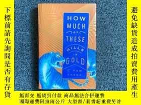 二手書博民逛書店How罕見Much of These Hills Is GoldY339850 C Pam Zhang Riv