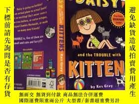 二手書博民逛書店Daisy罕見and the Trouble with Kittens :黛西和小 貓的麻煩Y200392