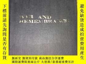 二手書博民逛書店War罕見and Remembrance 《戰爭與回憶》英文版Y