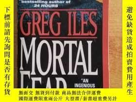 二手書博民逛書店英文原版罕見GREG ILES MORTAL FEAR 格雷戈的