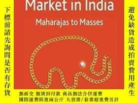二手書博民逛書店The罕見Luxury Market In India: Maharajas To Masses-印度的奢侈品市場