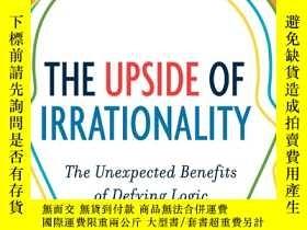 二手書博民逛書店The罕見upside of Irrationality: Th