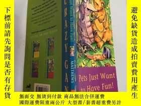二手書博民逛書店pets罕見just want to have fun 寵物只想玩得開心Y200392