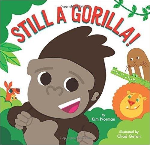 【麥克書店】STILL GORILLA/ 平裝繪本《主題: 自我認同 Respect Yourself》