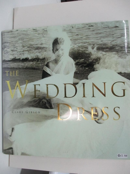 【書寶二手書T9/設計_DN5】The Wedding Dress_Gibson, Clare