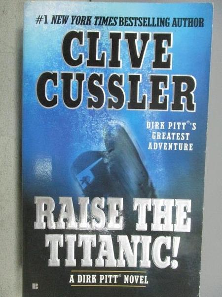 【書寶二手書T3/原文小說_MOS】Raise The Titanic_Clive Cussler