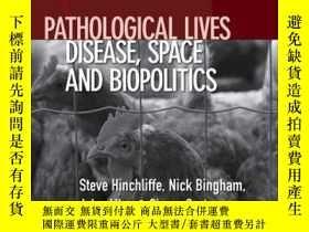 二手書博民逛書店Pathological罕見Lives: Disease, Space and BiopoliticsY410
