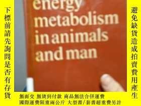 二手書博民逛書店Energy罕見metabolism in animals and manY267761 Kenneth bl