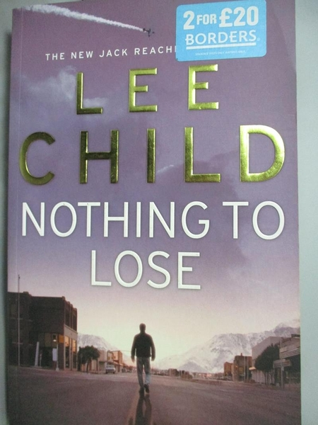 【書寶二手書T8/原文小說_ZHH】Nothing to Lose_Lee Child