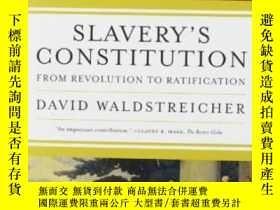 二手書博民逛書店Slavery s罕見ConstitutionY255562 David Waldstreicher Hill