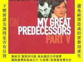 二手書博民逛書店Garry罕見Kasparov On My Great Predecessors, Part 5Y255562