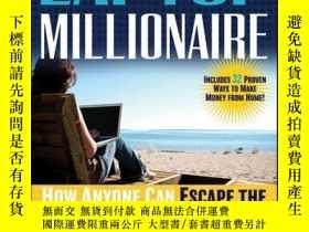 二手書博民逛書店The罕見Laptop Millionaire: How Anyone Can Escape the 9 to 5