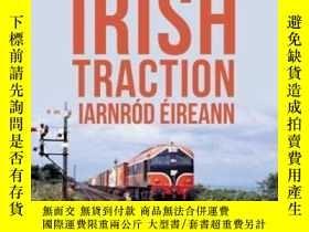 二手書博民逛書店Irish罕見Traction-愛爾蘭牽引Y414958 出版2020