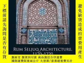 二手書博民逛書店Rum罕見Seljuq Architecture, 1170-1220Y256260 Richard Mccl