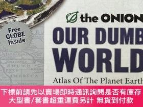 二手書博民逛書店Our罕見Dumb World:The Onion s Atlas of the Planet Earth 英文原