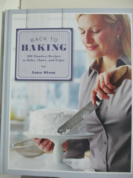 【書寶二手書T8/餐飲_D3Q】Back to Baking: 200 Timeless Recipes to Bake, Share, and Enjoy_Olson, Anna