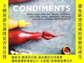 二手書博民逛書店Condiments:罕見Make your own hot sauce, ketchup, mustard, m