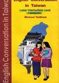 二手書博民逛書店《ENGLISH CONVERSATION IN TAIWAN: LOWER INTERMEDIATE LEVEL》 R2Y ISBN:9789867971937
