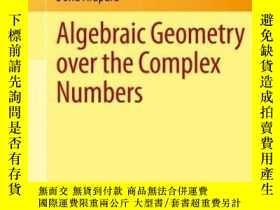 二手書博民逛書店Algebraic罕見Geometry Over The Complex Numbers-復數上的代數幾何Y4