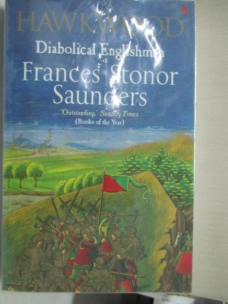 【書寶二手書T2/歷史_C9Y】HAWKWOOD: DIABOLICAL ENGLISHMAN_Frances Stonor Saunders
