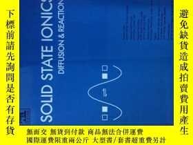 二手書博民逛書店Solid罕見State Ionics Diffusion and Reactions 01 2015 固態離子學