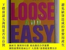 二手書博民逛書店英文原版罕見Loose and Easy by Tara Jan