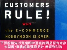 二手書博民逛書店CUSTOMERS罕見RULE!(WHY THE E_COMMERCE HONEYMOON IS OVER AND