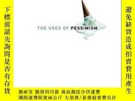 二手書博民逛書店The罕見Uses Of Pessimism: And The