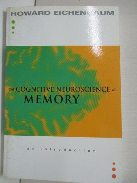 【書寶二手書T2/大學理工醫_KFV】The Cognitive Neuroscience of Memory: An Introduction_Eichenbaum, Howard