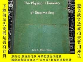 二手書博民逛書店the罕見physical chemistry of steelmaking 煉鋼物理化學Y22687 met