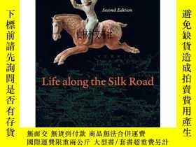 二手書博民逛書店【罕見】Life along the Silk Road: Second EditionY27248 Susa