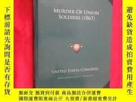 二手書博民逛書店Murder罕見of Union Soldiers (1867) ( 大16開,硬精裝) 【詳見圖】Y5460