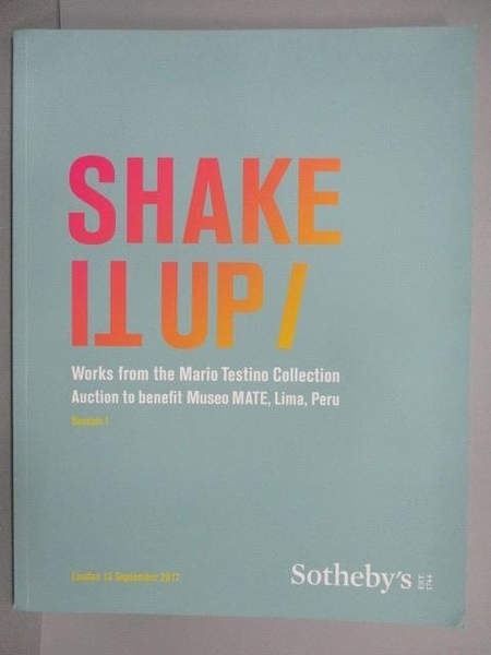 【書寶二手書T8/收藏_ER7】Sotheby s_Shake it up…2017/9/13