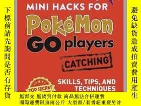 二手書博民逛書店Mini罕見Hacks for Pokémon GO Players: CatchingY410016 Jus