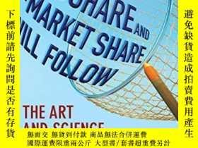二手書博民逛書店Capture罕見The Mindshare And The Market Share Will Follow: