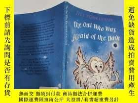 二手書博民逛書店the罕見owl who was afraid of the dark 害怕黑暗的貓頭鷹...Y200392