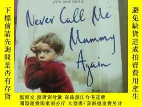 二手書博民逛書店《Never罕見Call Me Mummy Again》(Pet