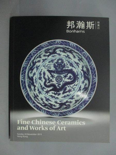 【書寶二手書T8/收藏_XBV】邦瀚斯_2013/11/24_Fine Chinese Ceramics…Art