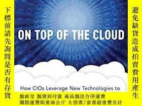 二手書博民逛書店On罕見Top of the Cloud: How CIOs L