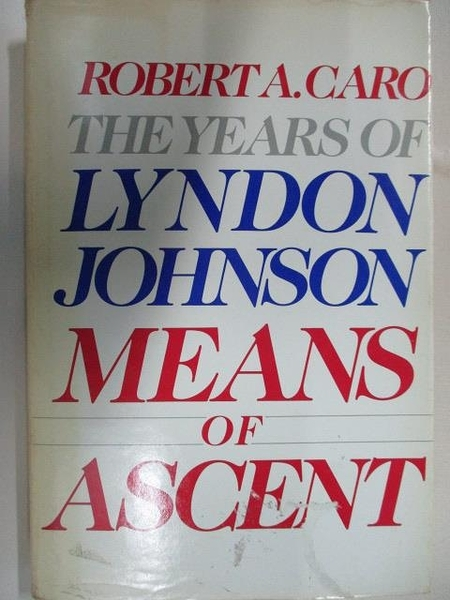 【書寶二手書T1/原文書_D3F】Means of Ascent_Robert A. Caro