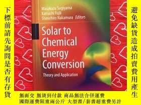 二手書博民逛書店Solar罕見to Chemical Energy Conversion Theory and Applicati