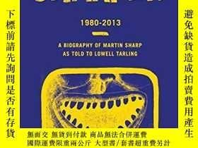 二手書博民逛書店Sharper罕見1980-2013: A Biography of Martin Sharp as Told t