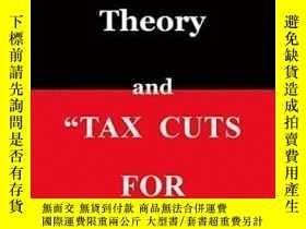 二手書博民逛書店Trickle罕見Down Theory And Tax Cuts For The Rich-涓滴理論與富人減稅奇