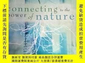 二手書博民逛書店Connecting罕見to the Power of Natu