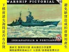 二手書博民逛書店Warship罕見Pictorial 10 Indianapolis and Portland-軍艦圖片10印第安