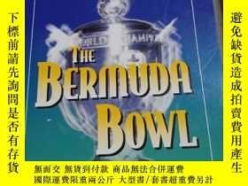 二手書博民逛書店THE罕見BERMUDA BOWL 英文橋牌書Y354 如圖 如
