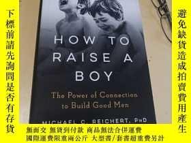 二手書博民逛書店How罕見To Raise A Boy : The Power of Connection to Build Go