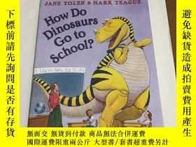 二手書博民逛書店How罕見Do Dinosaurs Go to School?Y13534 Jane Yolen Schola