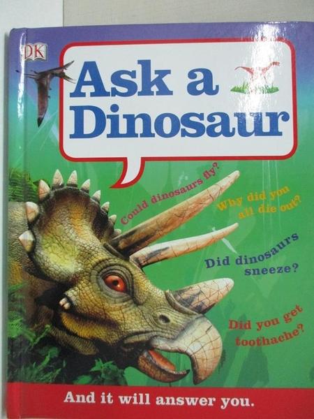 【書寶二手書T6/少年童書_EVG】Ask a Dinosaur_Dorling Kindersley Publishing Staff, Kindersley Dorling
